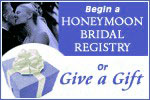Begin a Honeymoon Bridal Registry or Give a Gift